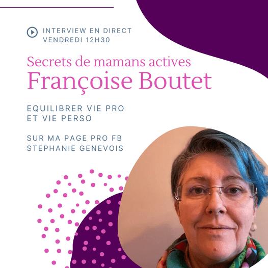 Secrets de mamans actives Interview de Françoise Boutet
